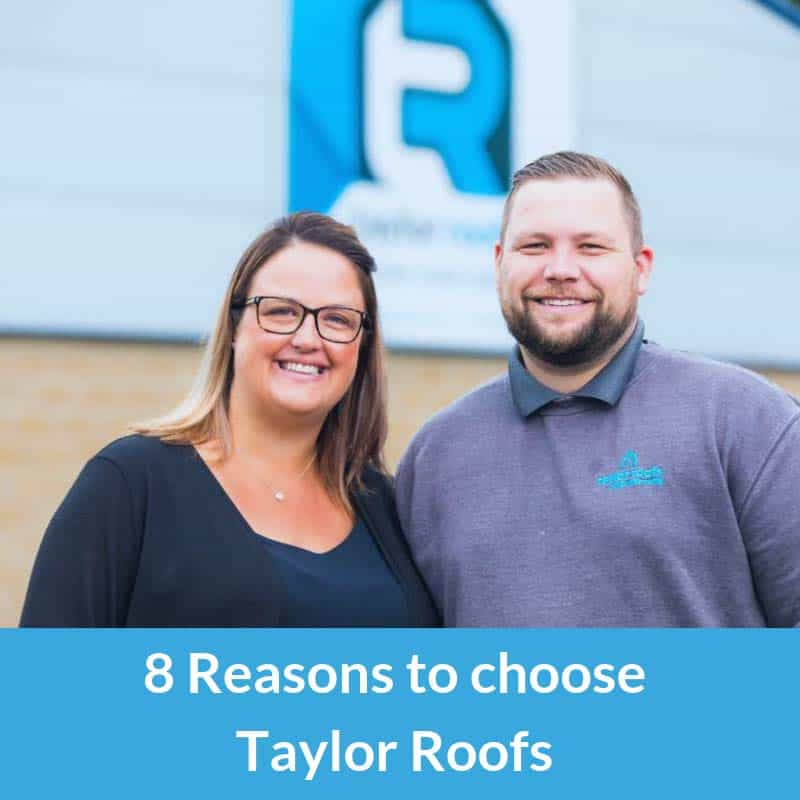 8 Reasons to choose Taylor Roofs